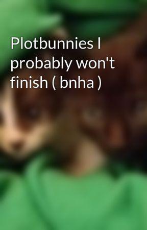 Plotbunnies I probably won't finish ( bnha )  by scatteredyellowbirds