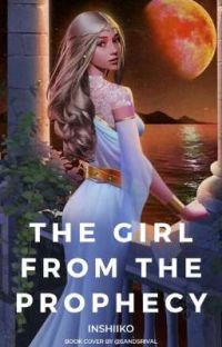 The Girl from the Prophecy(Endelta Series#1) (COMPLETED) cover