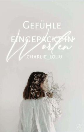 Gefühle eingepackt in Worten by Charlie_Louu
