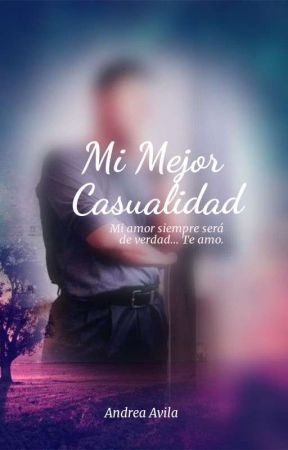 Mi Mejor Casualidad  by Reyes_Avila