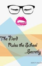 The Nerd Rules the School... Secretly by proud2bme