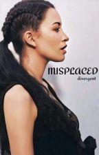 MISPLACED   ||   DIVERGENT  by hiyakai