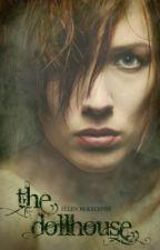The DollHouse by ellyjette