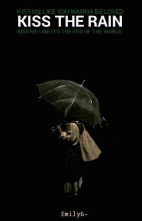 Kiss The Rain  by Emily6-