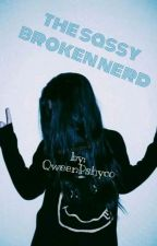 The Sassy Broken Nerd by YaSarcasticNerd
