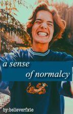 a sense of normalcy//a Noah Urrea fan fiction. by believerfxte