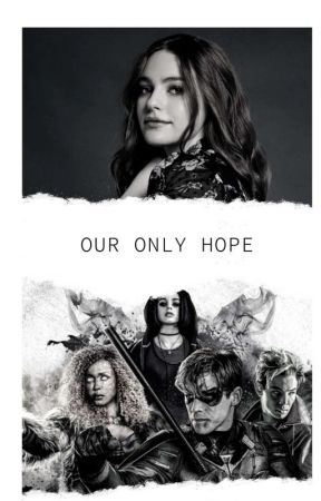 Our Only Hope (Titans) by BiahCarvalho911