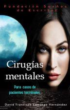 CIRUGÍAS MENTALES (Sugestión positiva) by user51818863