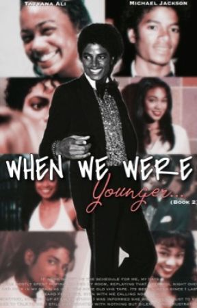 When We Were Younger...(Book Two)  by AshyJackson