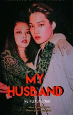 My Husband  by xmtdacoolbaiy