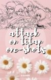 Attack on Titan ↠ Oneshots cover