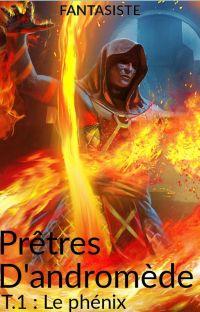 PRETRES D'ANDROMEDE - Tome 1 - Le Phénix cover