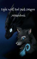 Light Wolf And Dark Dragon Miraculous🔔 by UmbreonWolfGirl