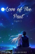 TMOL: Love of The Past (Ongoing) by Caelaydaaa