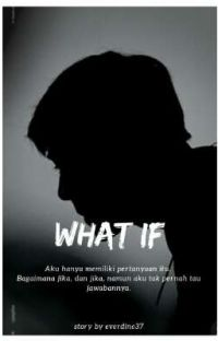 What If - 🌐SH  Completed ✔ cover