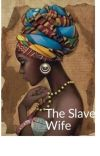 The Slave wife  cover