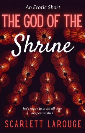 The God of the Shrine (An erotic short) by ScarlettLarouge