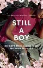 Still A Boy (Discontinued) by Lena-Presents