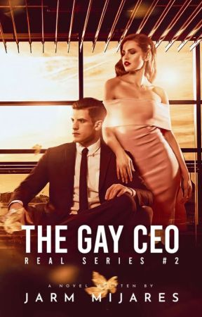 The Gay CEO (Real Series #2) by Ms_pretty_cute01