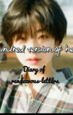 || HUNDRED VERSIONS OF HER || by rendezvous-letters