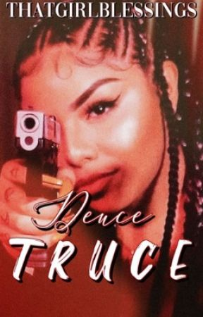Deuce Truce | COMPLETED by ThatGirlBlessings