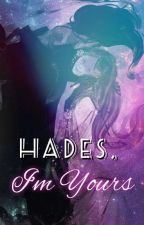 Hades, I'm Yours(editing)  by CherryBlossom2214
