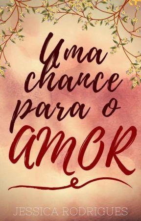 Uma Chance Para O Amor by jessicadrewb