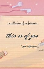 this is of you by Ag3plusSae