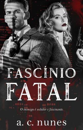 FASCÍNIO FATAL (APENAS DEGUSTAÇÃO) by AC_NUNES