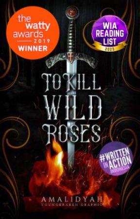 To Kill Wild Roses by amalidyah