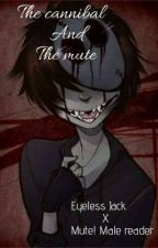 The Cannibal and The Mute | Eyeless Jack x Mute! Male! Reader by Lucifers_Gentleman