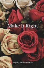 Make It Right ✓ [Taehyung x Y/N one shot fanfiction book] by tomsh94v