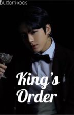 King's Order   JJK x Reader ✔️ by Buttonkoos