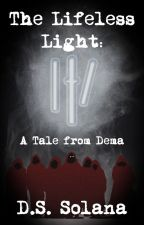The Lifeless Light: A Tale from Dema by DS_Solana