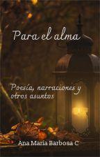 Para el alma by Ana_MaBarbosa11