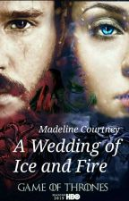 A Wedding of Ice and Fire by MadelineCourtney