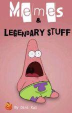 Meme. / Legendry Stuff.                                       by Dini__Kal