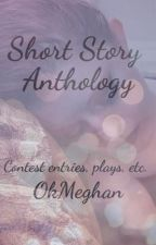 Short Story Anthology by OkMeghan