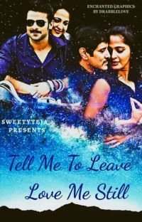 Tell Me To Leave Love Me Still ✔ cover