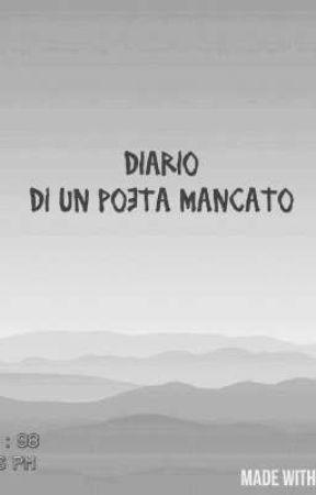Diario di un poeta mancato by PoetaMancato