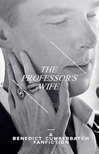 The Professor's Wife - a Benedict Cumberbatch fanfiction by benedicting