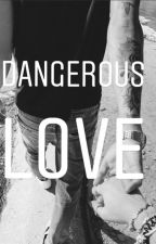 Dangerous Love by EvelynSaraGhira