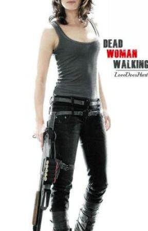 Dead Woman Walking by LoveDoesHurt