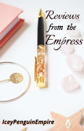 Reviews from the Empress (Closed..) by IceyPenguinEmpire