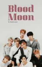 Blood Moon (Stray kids X reader) by MissDevoured