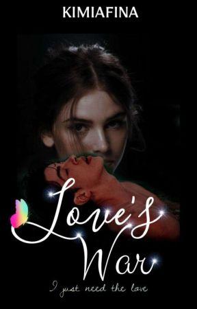 Love's War✔ by kimiafina