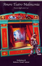 Amore Teatro Malinconia by Hamlet1601