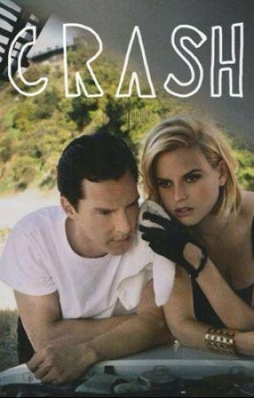 Crash (Benedict cumberbatch FanFic) by sxmmieftw