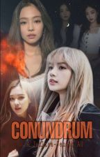 Conundrum | JENLISA (COMPLETED) (EDITING) by jenlisasbiatch