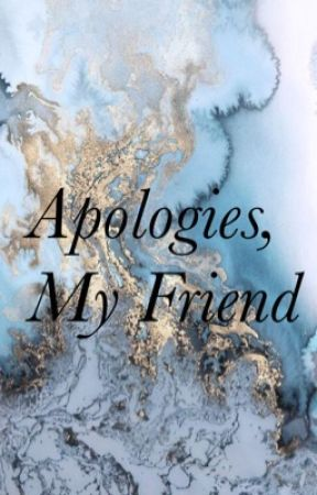 Apologies, My Friend by Numb_Angel